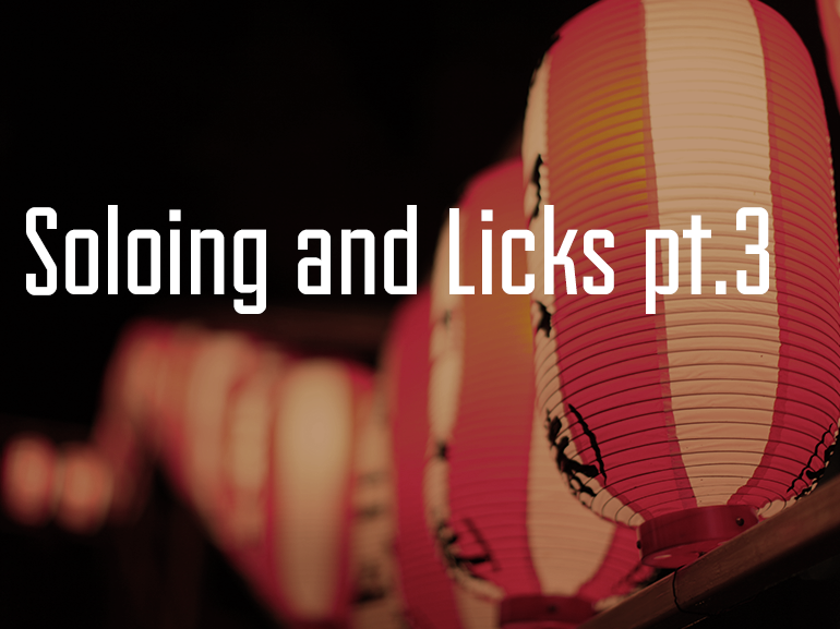 Soloing and Licks pt. 3